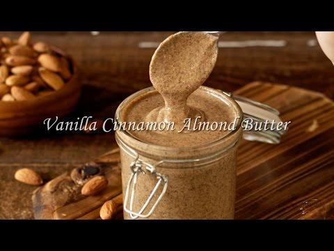 Vanilla Cinnamon Almond Butter Recipe