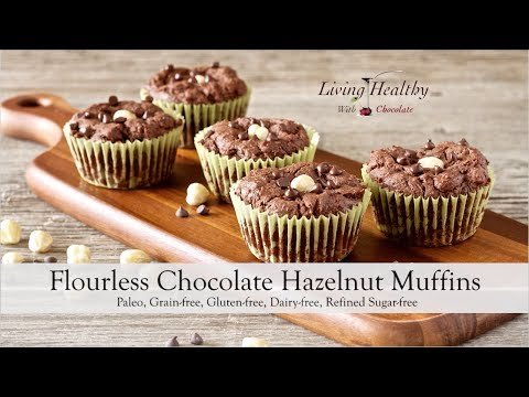 Paleo Flourless Chocolate Hazelnut Muffins Recipe | Living Healthy With Chocolate