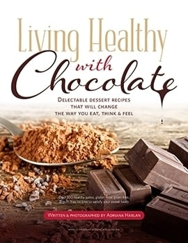 Living Healthy With Chocolate Cookbook by Adriana Harlan
